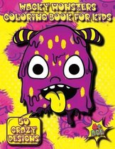Wacky Monsters Coloring Book for Kids: Funny and Quirky Monster Coloring Book For Kids (4+ Age) - Cool And Wacky Little Monsters Coloring Book For Kid