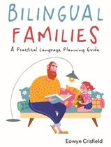 Bilingual Families : A Practical Language Planning Guide