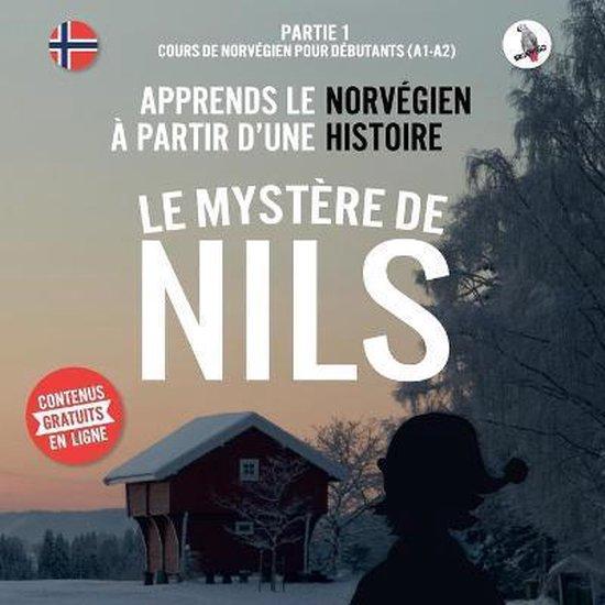 Boek cover Le mystere de Nils. Partie 1 - Cours de norvegien pour debutants (A1/A2). Apprends le norvegien a partir dune histoire. van Werner Skalla (Paperback)