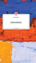 Lebensbunt. Life is a Story - story.one