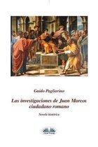 Las investigaciones de Juan Marcos, ciudadano romano