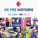 De Pré Historie - De Jaren '80 Vol. 2