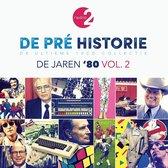 CD cover van De Pré Historie - De Jaren 80 Vol. 2 van Radio 2 (België)