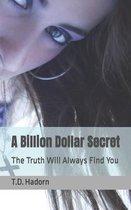 A Billion Dollar Secret