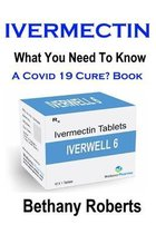 Ivermectin. A Cure For Covid 19? Book.