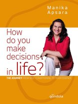 How do you make decisions in life?
