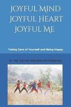Joyful Mind, Joyful Heart, Joyful ME