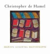 Boek cover Making Medieval Manuscripts van Christopher De Hamel