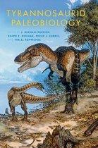 Tyrannosaurid Paleobiology