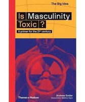 Is Masculinity Toxic?