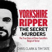Yorkshire Ripper - The Secret Murders