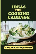 Ideas For Cooking Cabbage: Easy And Healthy Recipes: Healthy Cabbage Recipes