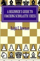 A Beginner's Guide to Coaching Scholastic Chess