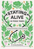 Staying Alive in Toxic Times