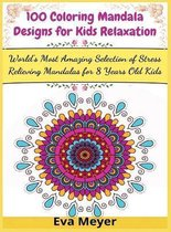 100 Coloring Mandala Designs for Kids Relaxation