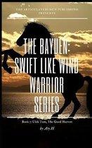 The Bayuen, the Warrior Swift Like Wind Series Book 3