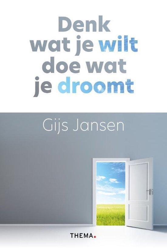 Boek cover Denk wat je wilt, doe wat je droomt van Gijs Jansen (Paperback)