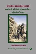 Cronistas Coloniales Tomo II Apartes de la historia de Ecuador, Perú, Colombia y Panamá