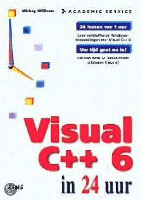 Visual c ++ 6 in 24 uur - Mickey Williams  