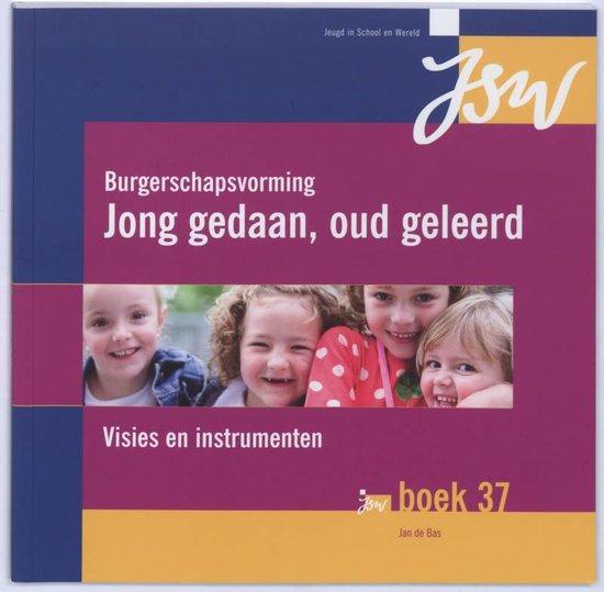 Burgerschapsvorming : Jong Gedaan, Oud Geleerd / Deel Naslagwerk - J. de Bas | Readingchampions.org.uk