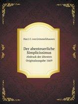 Der Abenteuerliche Simplicissimus Abdruck Der Altesten Originalausgabe 1669