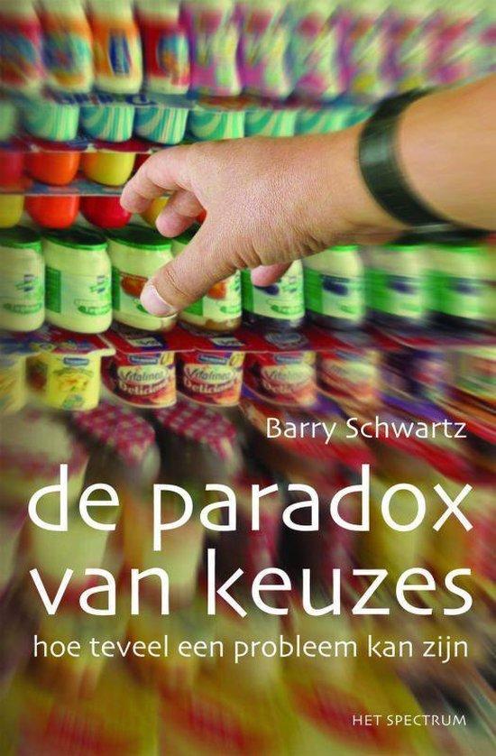 De Paradox Van Keuzes - Barry Schwartz  