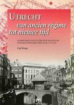 Utrecht van ancien regime tot nieuwe tijd