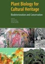 Plant Biology for Cultural Heritage - Biodeterioration and Conservation