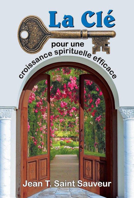 La Clé pour une croissance spirituelle efficace