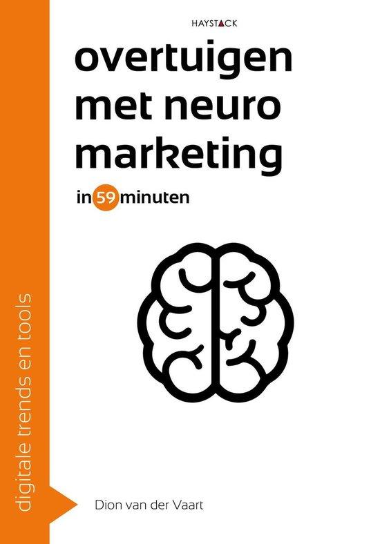 Digitale trends en tools in 60 minuten 23 - Overtuigen met neuromarketing in 59 minuten - Dion van der Vaart |