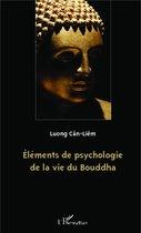Eléments de psychologie de la vie du Bouddha