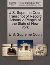 U.S. Supreme Court Transcript of Record Adams V. People of the State of New York