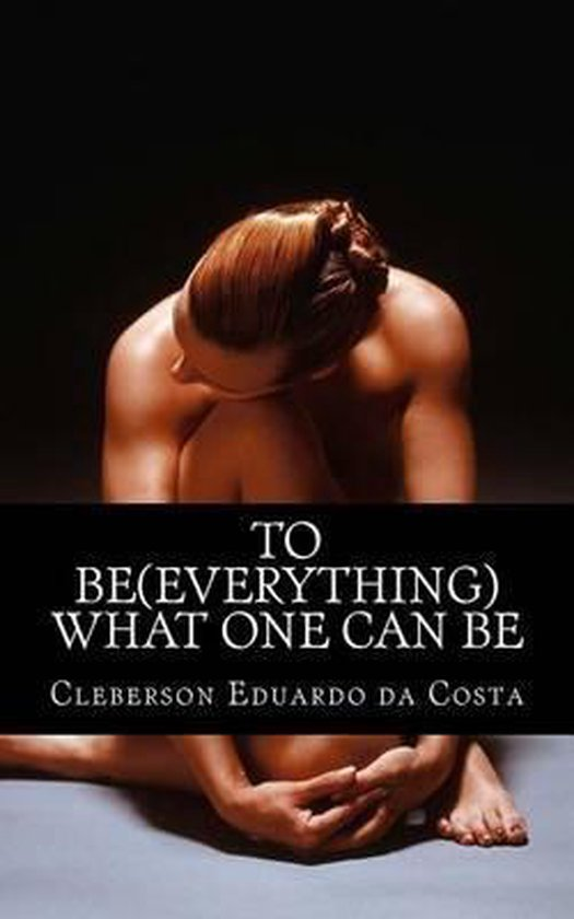 To Be (Everything) What One Can Be