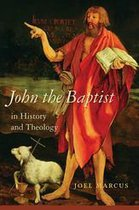 John the Baptist in History and Theology