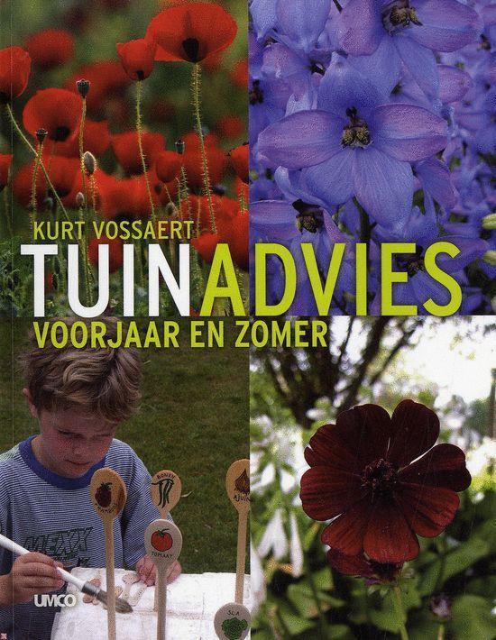 Tuinadvies, voorjaar en zomer - K. Vossaert |