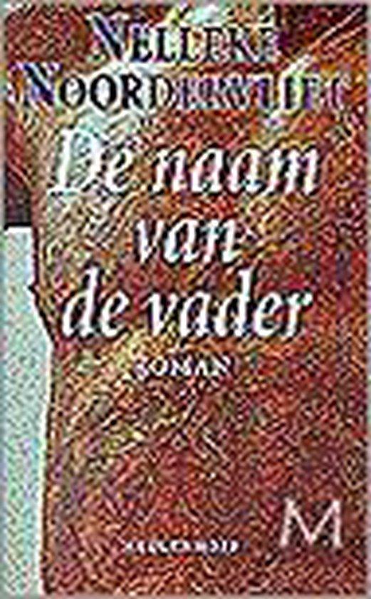 Naam van de vader - Nelleke Noordervliet  