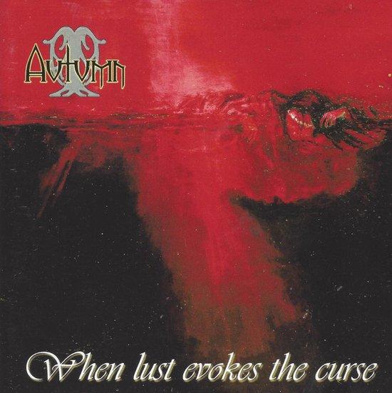 Autumn - When Lust Evokes The Curse