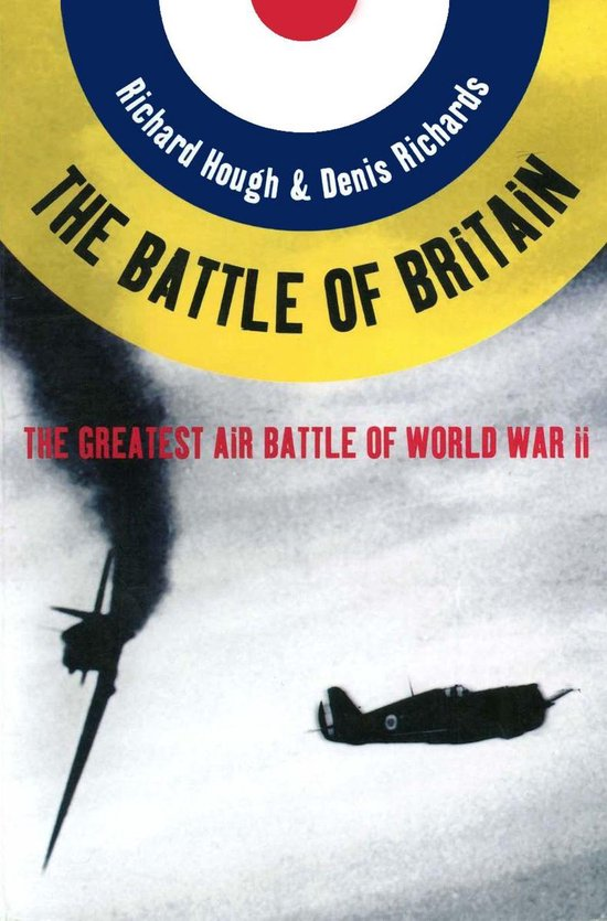 Boek cover The Battle of Britain: The Greatest Air Battle of World War II van Richard Alexander Hough