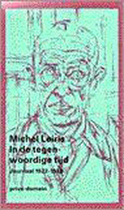 Boek cover In de tegenwoordige tijd van M. Leiris (Paperback)