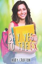 Say Yes to the Ex