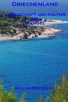 Griechenland - Landschaft Und Natur Im Wandel