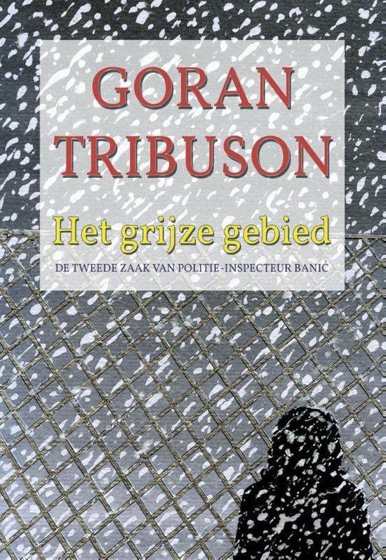 Het grijze gebied - Goran Tribuson | Fthsonline.com