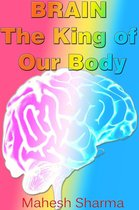 Brain: The King of Our Body