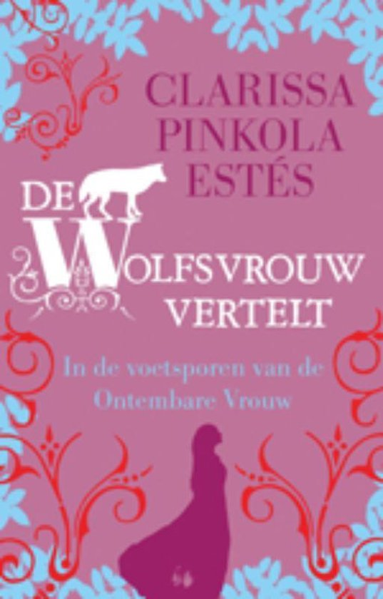 Boek cover De wolfsvrouw vertelt van Clarissa Pinkola Estes (Hardcover)