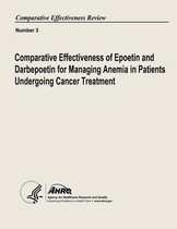 Comparative Effectiveness of Epoetin and Darbepoetin for Managing Anemia in Patients Undergoing Cancer Treatment