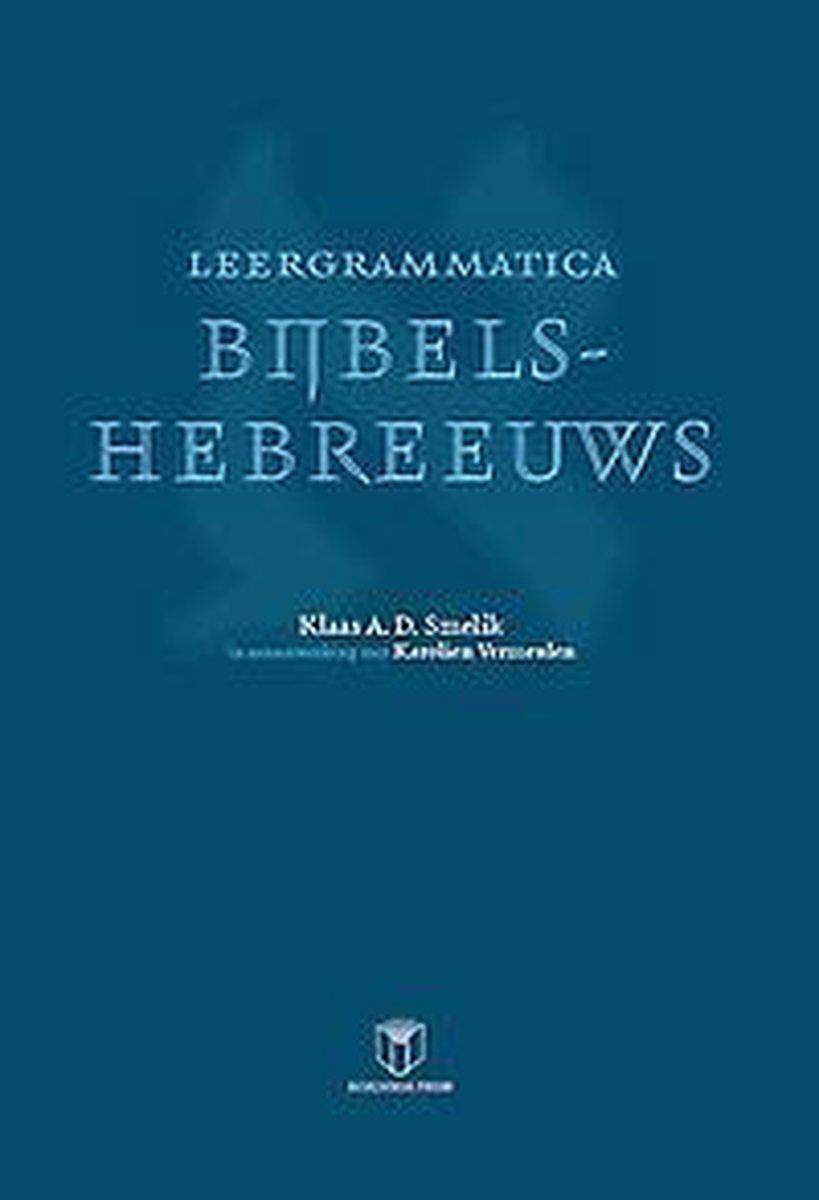LEERGRAMMATICA BIJBELS-HEBREEUWS - Karolien Vermeulen