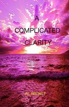 A Complicated Clarity