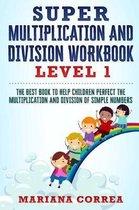 Afbeelding van Super Multiplication and Division Workbook: The Best Book to Help Children Perfect the Multiplication and Division of Simple Numbers
