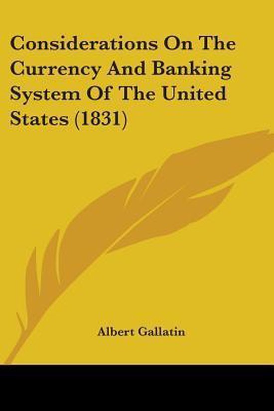 Considerations on the Currency and Banking System of the United States (1831)