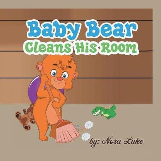 Baby Bear Cleans His Room